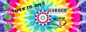 Taps N' Tie-Dye @ The Garage