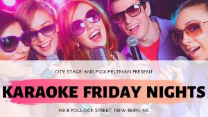 Karaoke with Fox Feltman @ City Stage | New Bern | North Carolina | United States