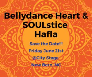 Bellydance Heart and SOULstice Hafla @ City Stage | New Bern | North Carolina | United States