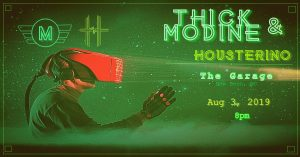 Thick Modline with Housterino @ The Garage | North Carolina | United States