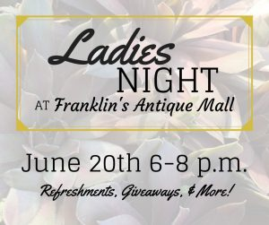 Ladies Night @ Franklin's Antique Mall | New Bern | North Carolina | United States