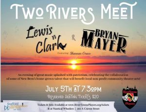 Lewis n Clark & Bryan Mayer Show @ RiverTowne Players | New Bern | North Carolina | United States
